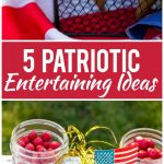 Summer entertaining can be fun and festive without a lot of work involved. Here are 5 simple patriotic entertaining ideas that your guests will love! AD