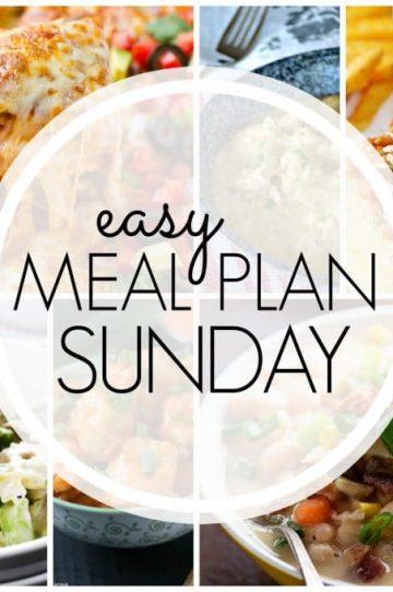 Easy Meal Plan Sunday - Week 75
