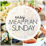 Easy Meal Plan Sunday – Week 81