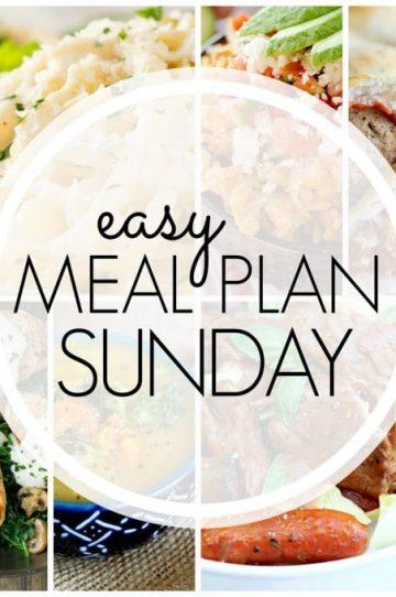 Easy Meal Plan Sunday - Week 81