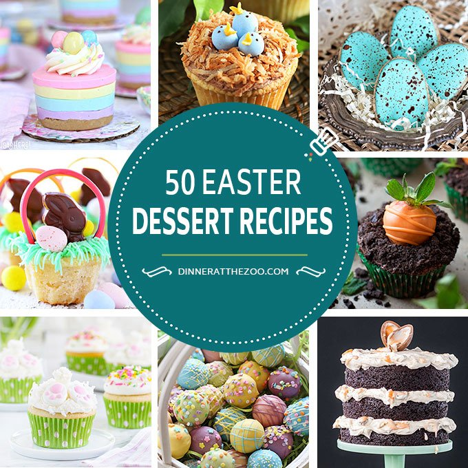 50 Easter Dessert Recipes | Easter Candy | Easter Cookies | Easter Cakes #easter #dessert #dinneratthezoo