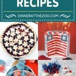 4th of July Recipes | Patriotic Recipes | Red White and Blue Recipes | Memorial Day Recipes #4thofjuly #patriotic #dinneratthezoo