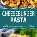 Cheeseburger Pasta | Hamburger Pasta | Ground Beef Pasta #cheeseburger #bacon #pasta #dinneratthezoo