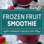 Frozen Fruit Smoothie | Berry Smoothie | Healthy Smoothie #fruit #smoothie #drink #dinneratthezoo
