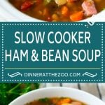 Ham and Bean Soup Recipe   Slow Cooker Ham and Bean Soup   Crockpot Ham and Bean Soup   Leftover Ham Recipe #ham #beans #soup #slowcooker #crockpot #dinner #dinneratthezoo