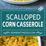 Scalloped Corn | Corn Casserole #corn #casserole #cheese #sidedish #dinner #dinneratthezoo