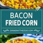 Bacon Fried Corn Recipe   Sauteed Corn   Corn Side Dish #corn #bacon #sidedish #glutenfree #dinner #dinneratthezoo